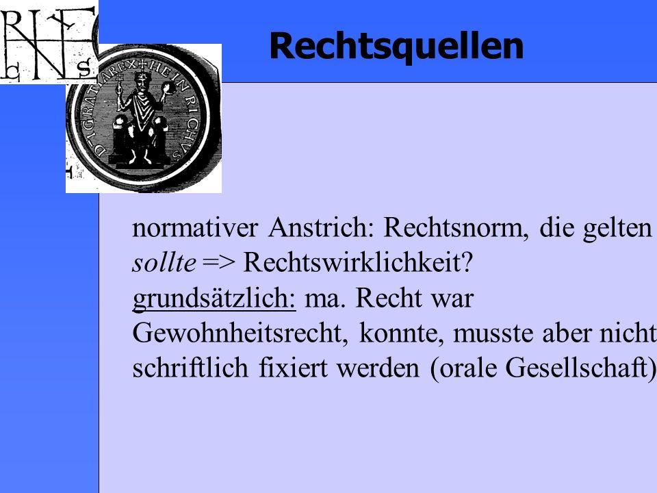 Rechtsquellen - Räume (sächs., bayer,...) - Stände (Freie, Unfreie,...) - Ethnien (Germanen, Romanen,...) - Siedlungen (Stadtrecht, Landrecht) - Genossenschaften (Hofrecht, Lehnrecht,...) - Institutionen (Kirchenrecht,...) ma.
