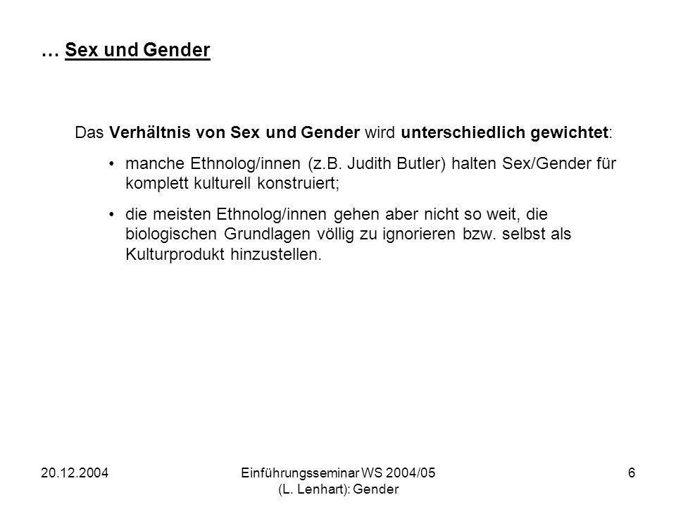 20.12.2004Einführungsseminar WS 2004/05 (L. Lenhart): Gender 6 … Sex und Gender Das Verhältnis von Sex und Gender wird unterschiedlich gewichtet: manc