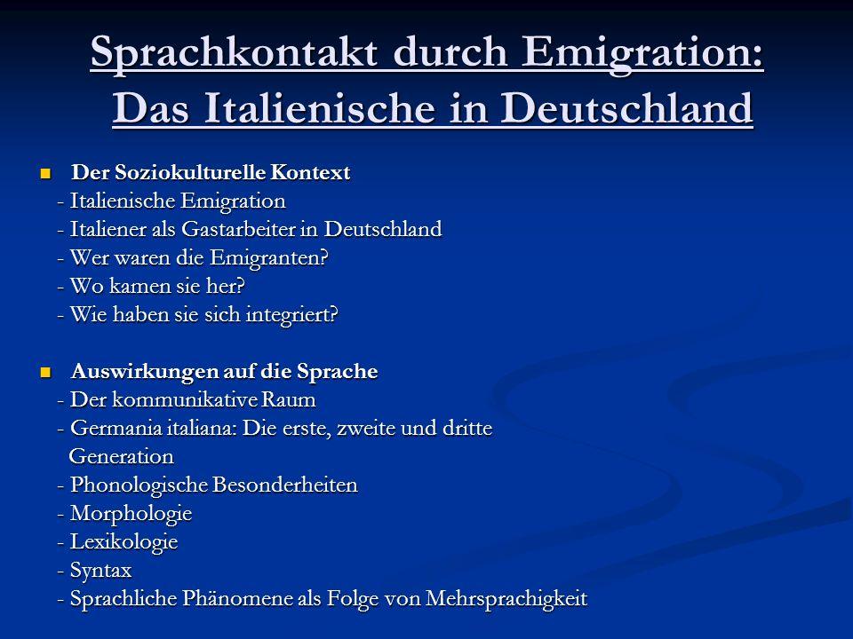 Sprachkontakt durch Emigration: Das Italienische in Deutschland Der Soziokulturelle Kontext Der Soziokulturelle Kontext - Italienische Emigration - It