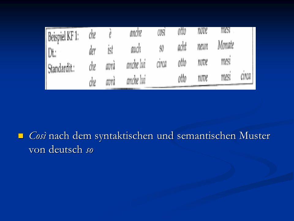 Così nach dem syntaktischen und semantischen Muster von deutsch so