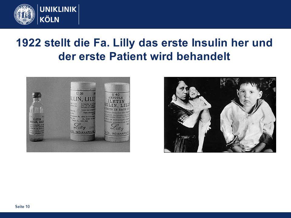 Seite 10 1922 stellt die Fa. Lilly das erste Insulin her und der erste Patient wird behandelt