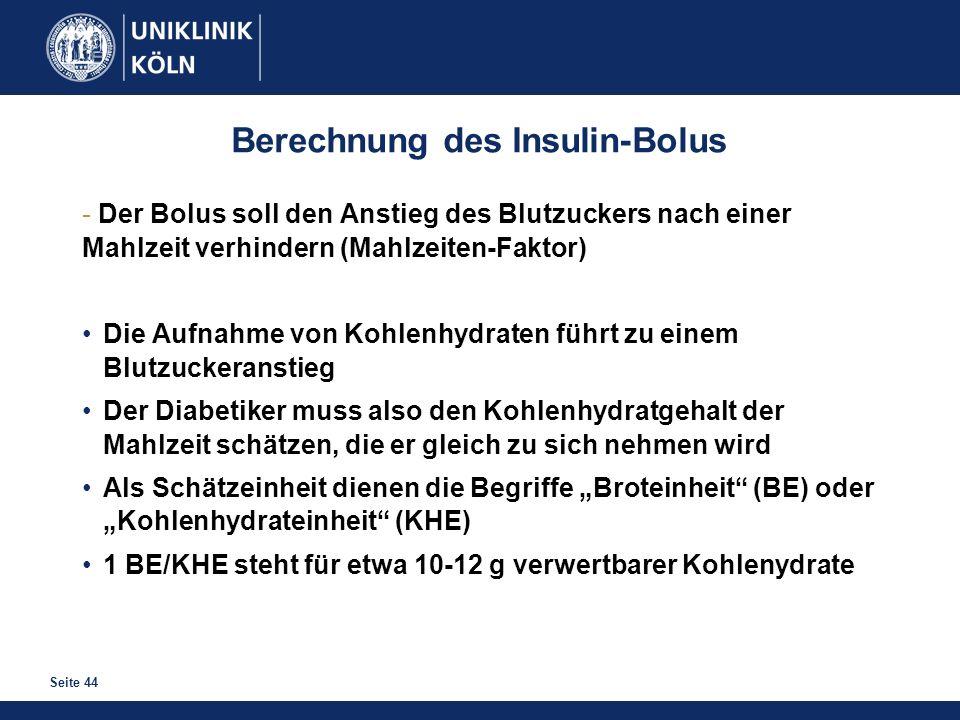Seite 44 Berechnung des Insulin-Bolus - Der Bolus soll den Anstieg des Blutzuckers nach einer Mahlzeit verhindern (Mahlzeiten-Faktor) Die Aufnahme von