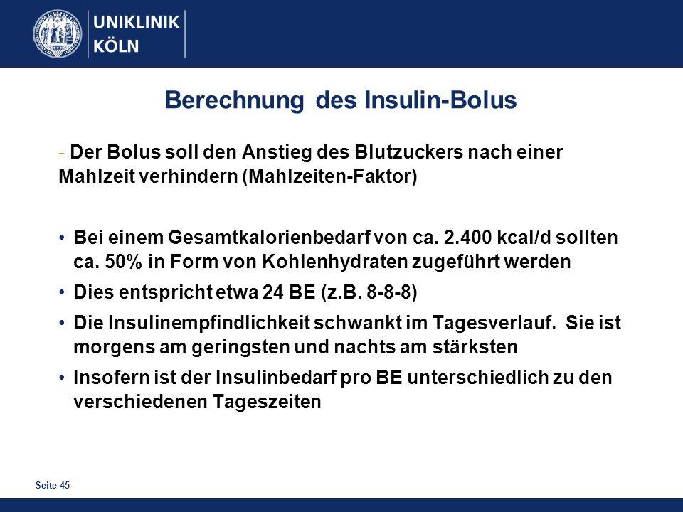 Seite 45 Berechnung des Insulin-Bolus - Der Bolus soll den Anstieg des Blutzuckers nach einer Mahlzeit verhindern (Mahlzeiten-Faktor) Bei einem Gesamt