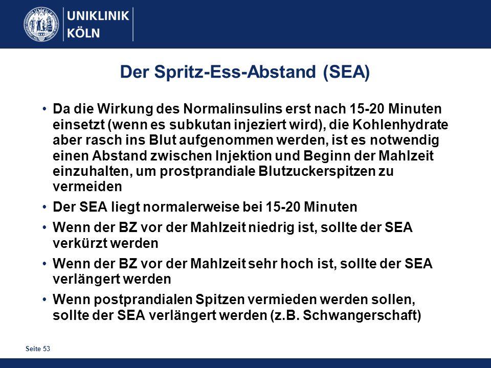 Seite 53 Der Spritz-Ess-Abstand (SEA) Da die Wirkung des Normalinsulins erst nach 15-20 Minuten einsetzt (wenn es subkutan injeziert wird), die Kohlen