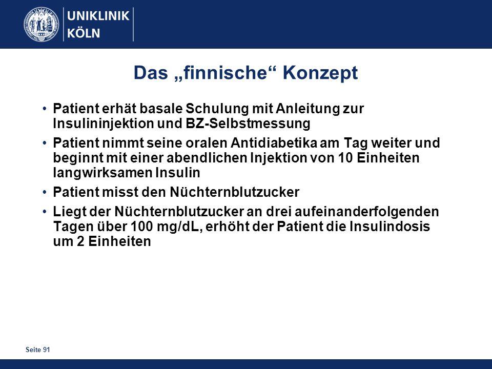 Seite 91 Das finnische Konzept Patient erhät basale Schulung mit Anleitung zur Insulininjektion und BZ-Selbstmessung Patient nimmt seine oralen Antidi