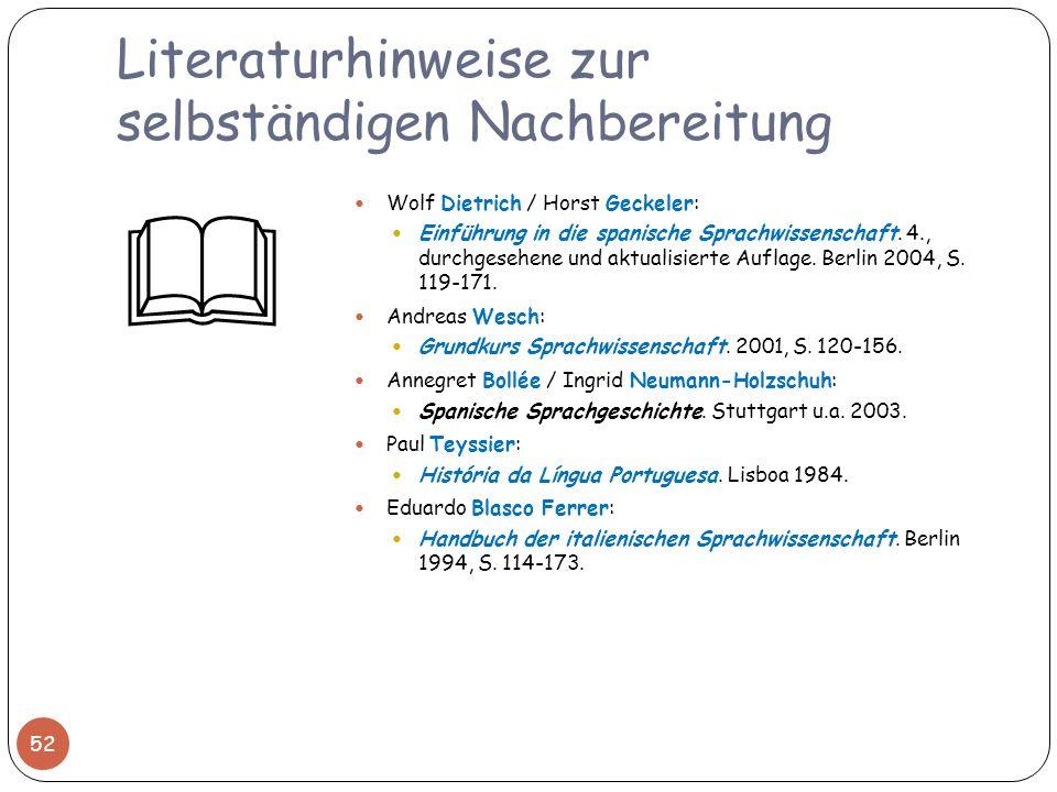 Literaturhinweise zur selbständigen Nachbereitung Wolf Dietrich / Horst Geckeler: Einführung in die spanische Sprachwissenschaft. 4., durchgesehene un