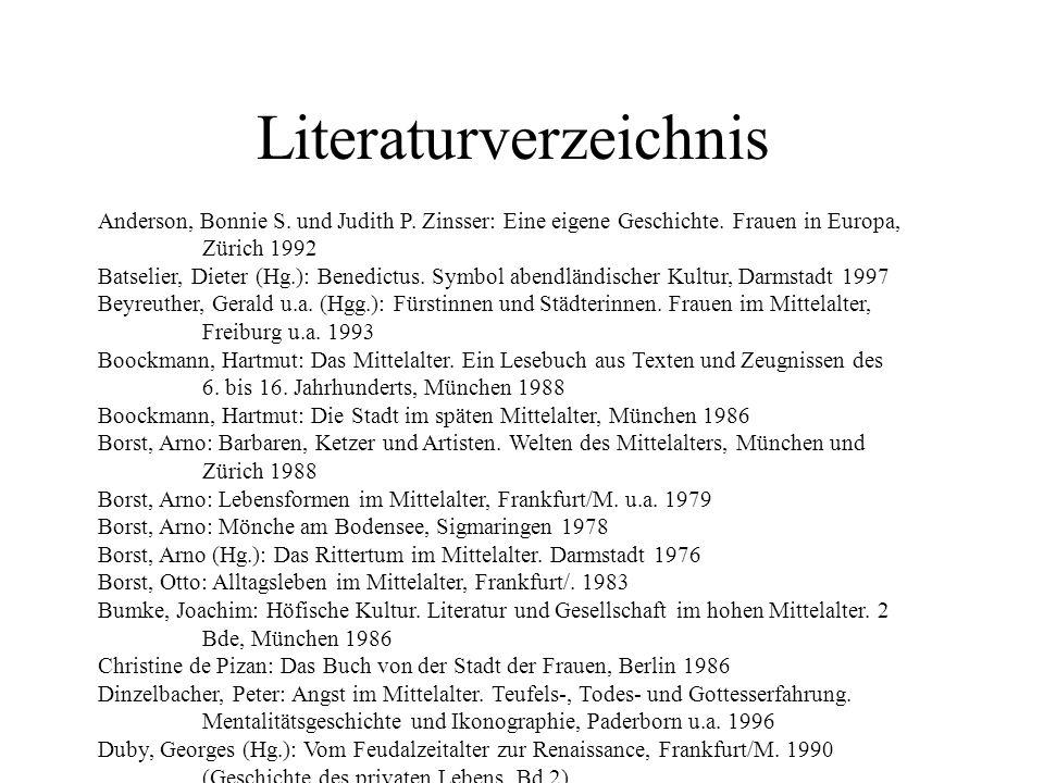 Literaturverzeichnis Anderson, Bonnie S. und Judith P. Zinsser: Eine eigene Geschichte. Frauen in Europa, Zürich 1992 Batselier, Dieter (Hg.): Benedic