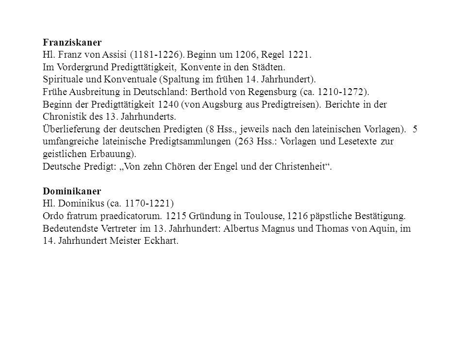 Franziskaner Hl. Franz von Assisi (1181-1226). Beginn um 1206, Regel 1221. Im Vordergrund Predigttätigkeit, Konvente in den Städten. Spirituale und Ko
