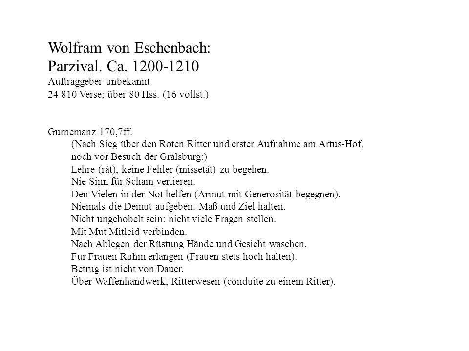 Wolfram von Eschenbach: Parzival. Ca. 1200-1210 Auftraggeber unbekannt 24 810 Verse; über 80 Hss. (16 vollst.) Gurnemanz 170,7ff. (Nach Sieg über den