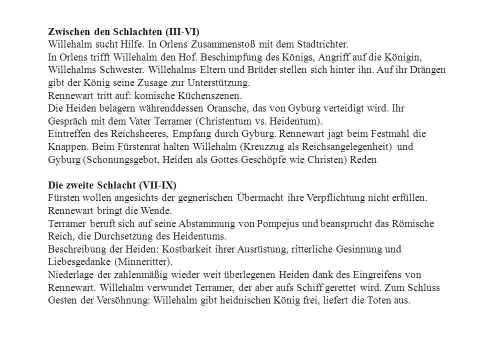 Zwischen den Schlachten (III-VI) Willehalm sucht Hilfe. In Orlens Zusammenstoß mit dem Stadtrichter. In Orlens trifft Willehalm den Hof. Beschimpfung