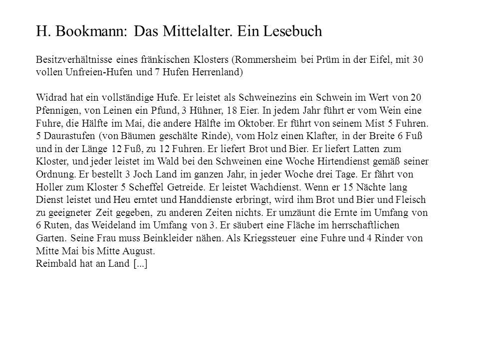 H. Bookmann: Das Mittelalter. Ein Lesebuch Besitzverhältnisse eines fränkischen Klosters (Rommersheim bei Prüm in der Eifel, mit 30 vollen Unfreien-Hu