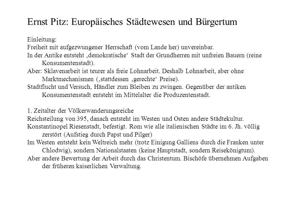 Ernst Pitz: Europäisches Städtewesen und Bürgertum Einleitung: Freiheit mit aufgezwungener Herrschaft (vom Lande her) unvereinbar. In der Antike entst