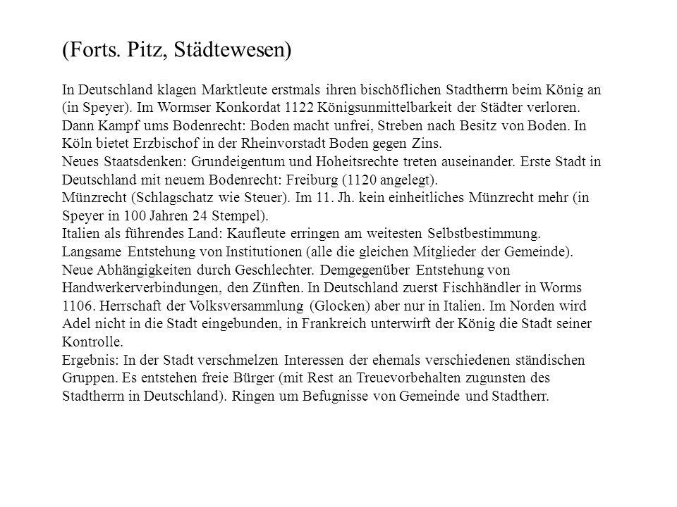 (Forts. Pitz, Städtewesen) In Deutschland klagen Marktleute erstmals ihren bischöflichen Stadtherrn beim König an (in Speyer). Im Wormser Konkordat 11