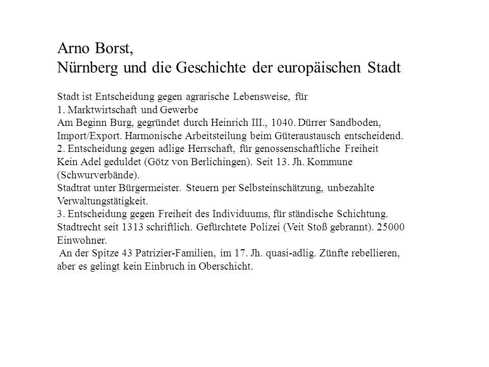 Arno Borst, Nürnberg und die Geschichte der europäischen Stadt Stadt ist Entscheidung gegen agrarische Lebensweise, für 1. Marktwirtschaft und Gewerbe