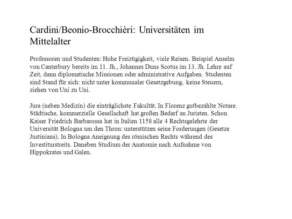 Cardini/Beonio-Brocchièri: Universitäten im Mittelalter Professoren und Studenten: Hohe Freizügigkeit, viele Reisen. Beispiel Anselm von Canterbury be