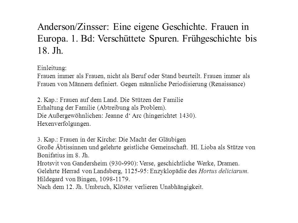 Anderson/Zinsser: Eine eigene Geschichte. Frauen in Europa. 1. Bd: Verschüttete Spuren. Frühgeschichte bis 18. Jh. Einleitung: Frauen immer als Frauen
