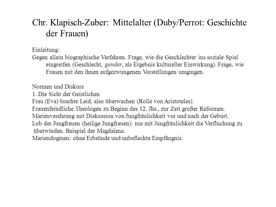 Chr. Klapisch-Zuber: Mittelalter (Duby/Perrot: Geschichte der Frauen) Einleitung: Gegen allein biographische Verfahren. Frage, wie die Geschlechter in