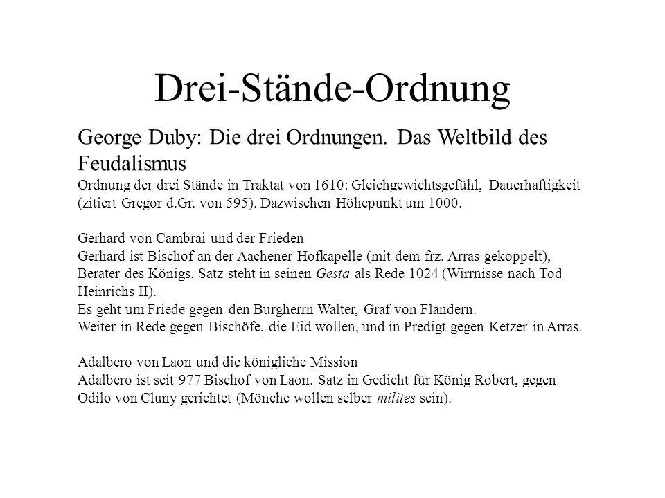 Drei-Stände-Ordnung George Duby: Die drei Ordnungen. Das Weltbild des Feudalismus Ordnung der drei Stände in Traktat von 1610: Gleichgewichtsgefühl, D