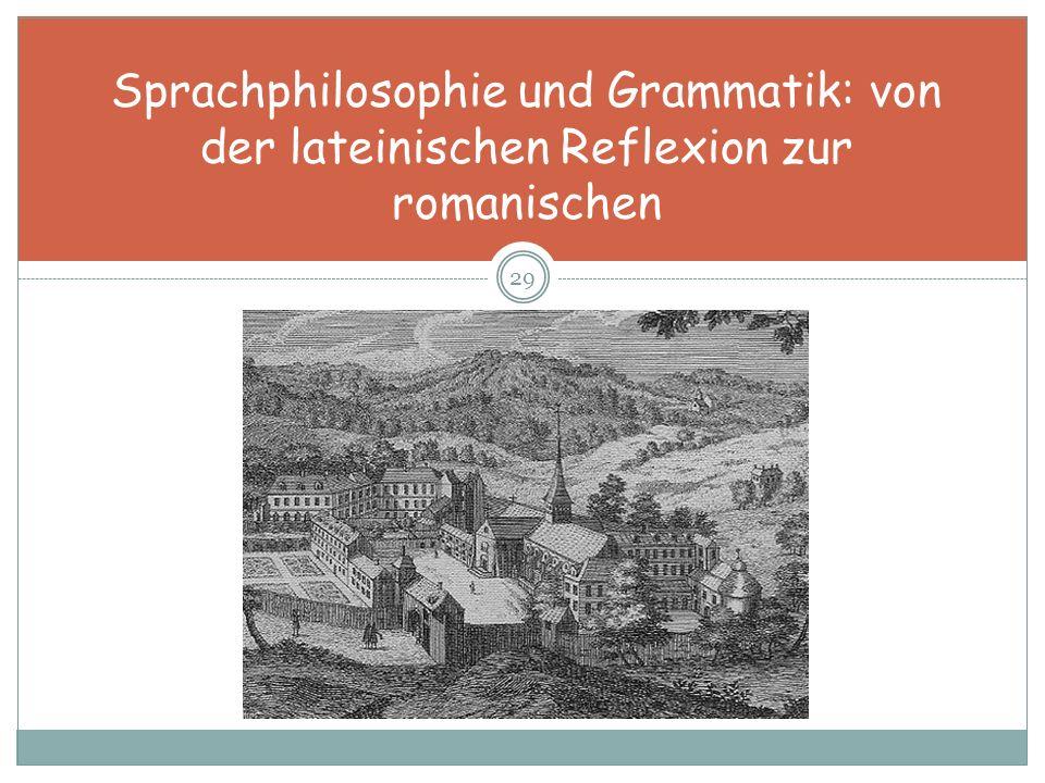 29 Sprachphilosophie und Grammatik: von der lateinischen Reflexion zur romanischen