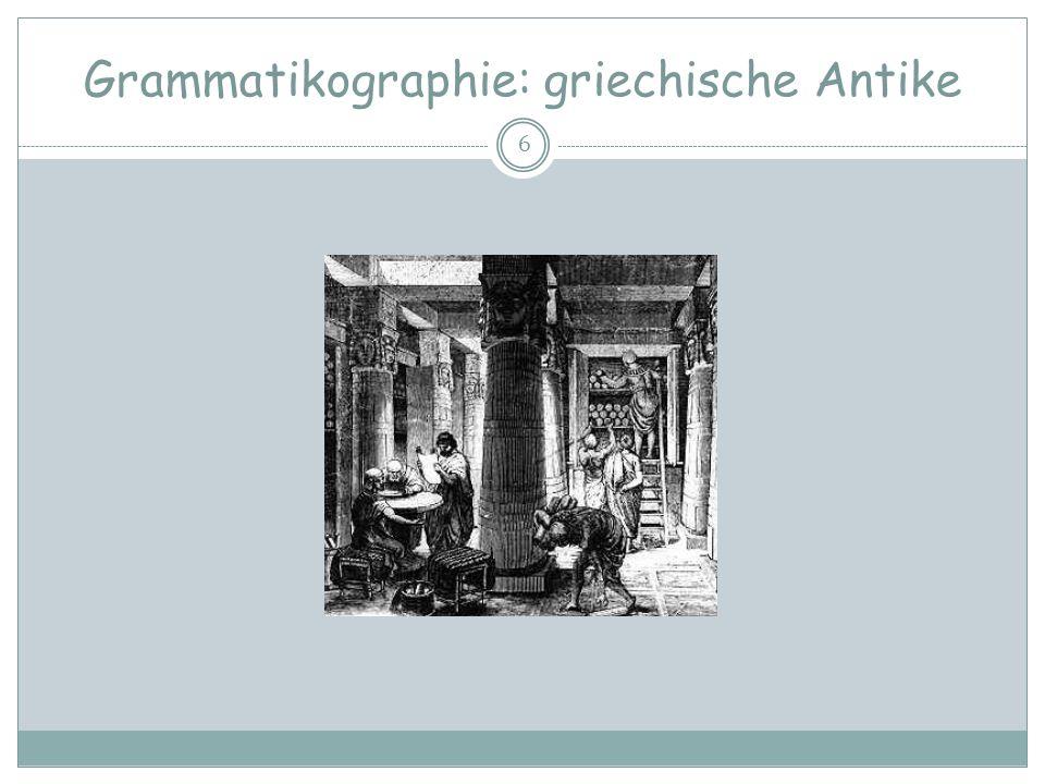 Grammatikographie 7 Grammatik Etymologie: Gr.