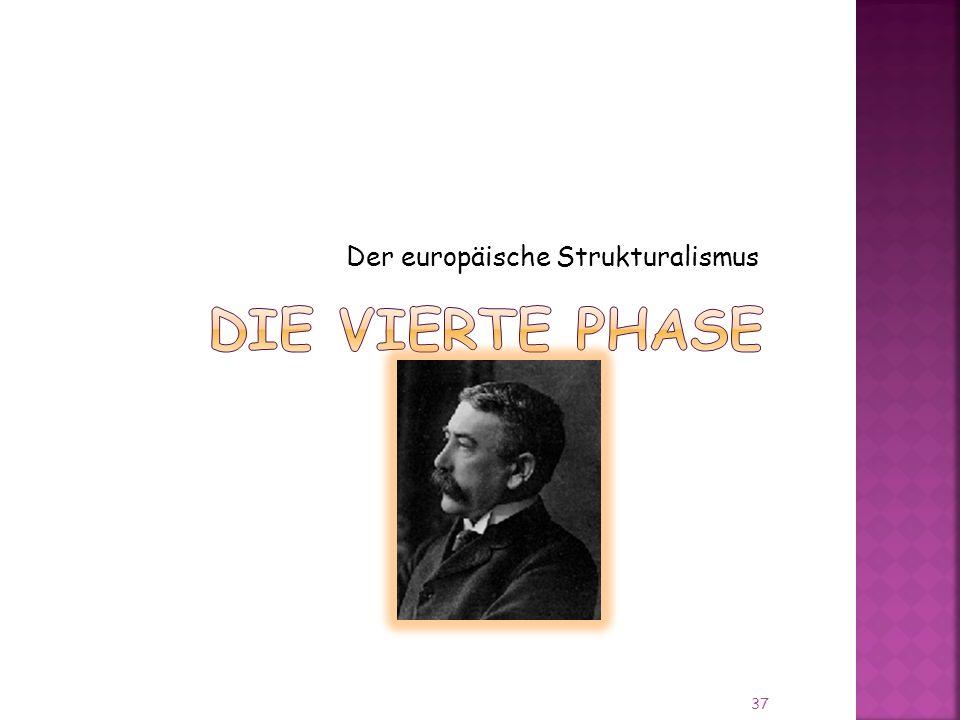 Der europäische Strukturalismus 37