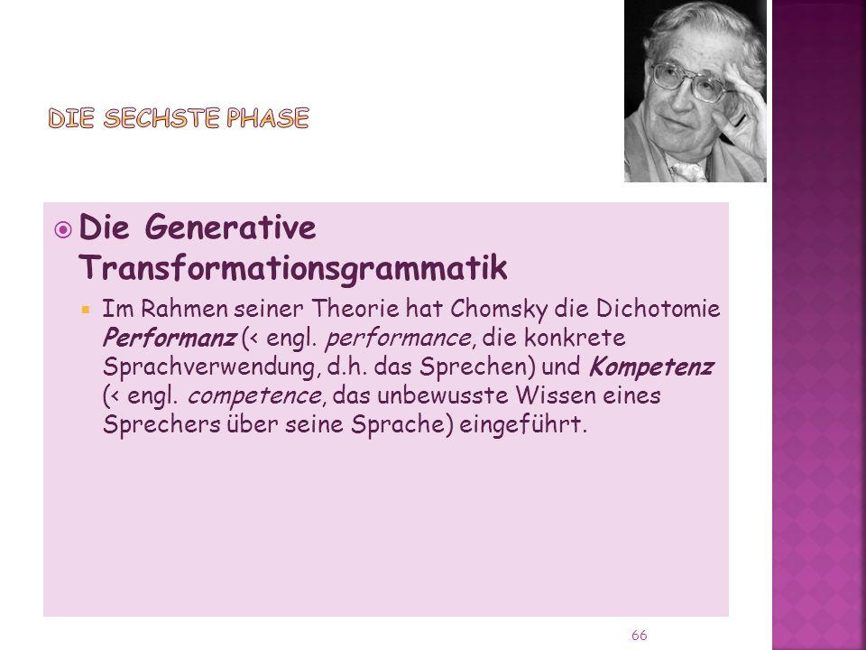 Die Generative Transformationsgrammatik Im Rahmen seiner Theorie hat Chomsky die Dichotomie Performanz (< engl.