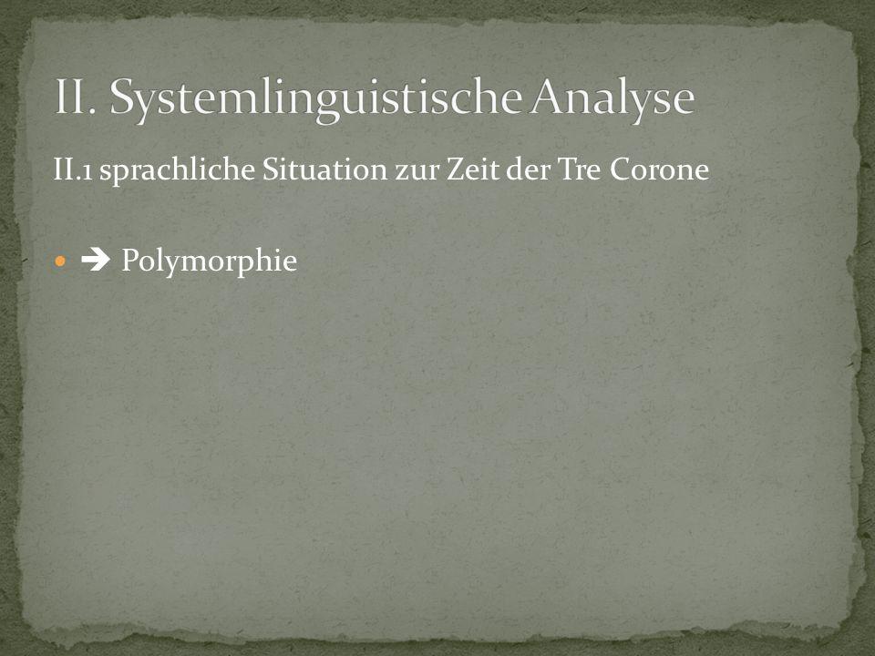 II.1 sprachliche Situation zur Zeit der Tre Corone Polymorphie