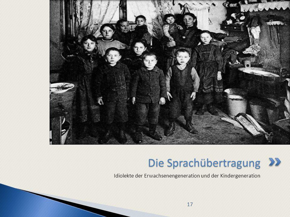 Die Sprachübertragung Idiolekte der Erwachsenengeneration und der Kindergeneration 17