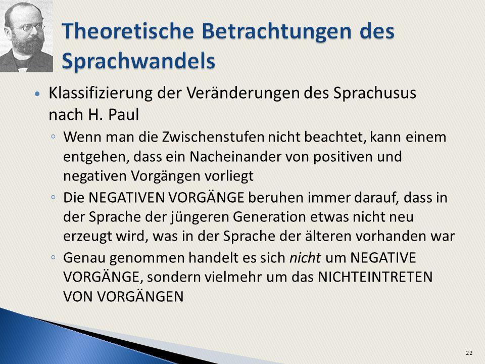 Klassifizierung der Veränderungen des Sprachusus nach H. Paul Wenn man die Zwischenstufen nicht beachtet, kann einem entgehen, dass ein Nacheinander v