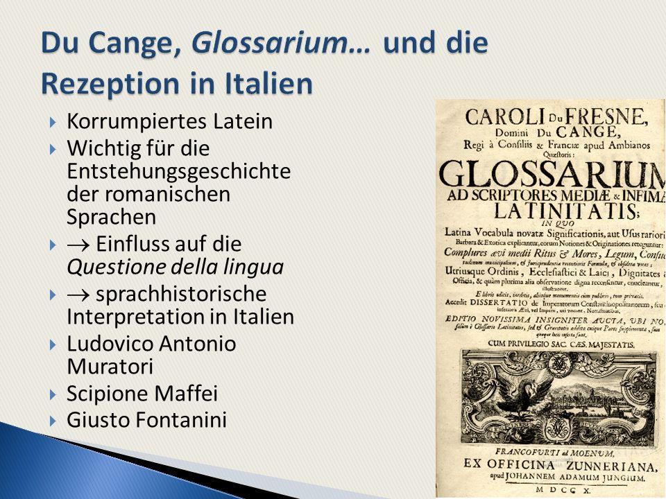 Korrumpiertes Latein Wichtig für die Entstehungsgeschichte der romanischen Sprachen Einfluss auf die Questione della lingua sprachhistorische Interpre