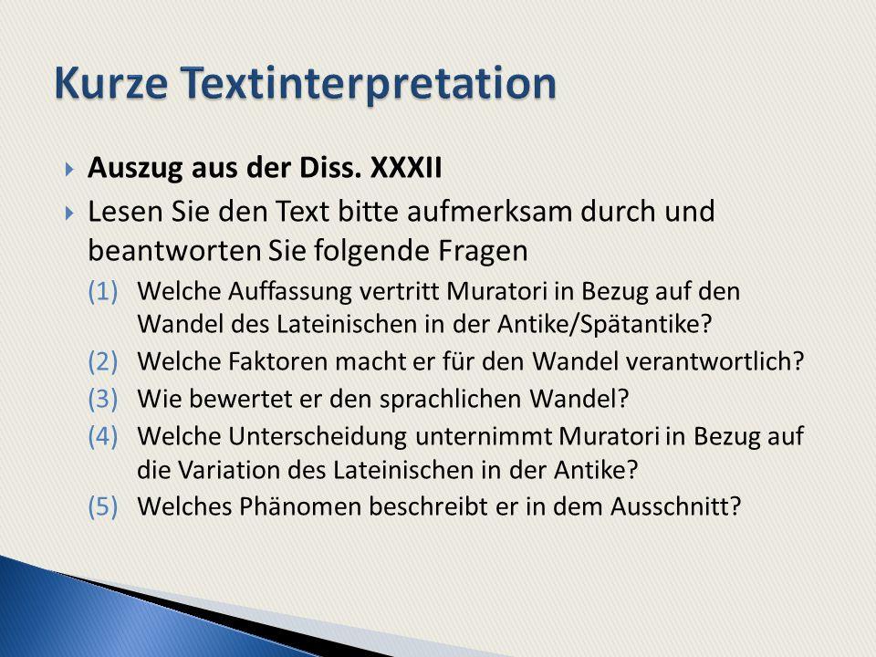 Auszug aus der Diss. XXXII Lesen Sie den Text bitte aufmerksam durch und beantworten Sie folgende Fragen (1)Welche Auffassung vertritt Muratori in Bez