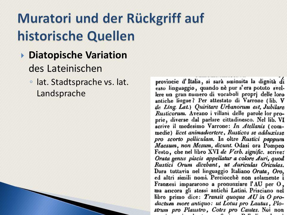Diatopische Variation des Lateinischen lat. Stadtsprache vs. lat. Landsprache