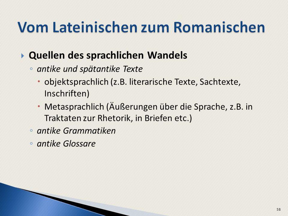 Quellen des sprachlichen Wandels antike und spätantike Texte objektsprachlich (z.B.