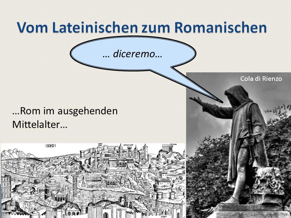 76 … diceremo… …Rom im ausgehenden Mittelalter… Cola di Rienzo
