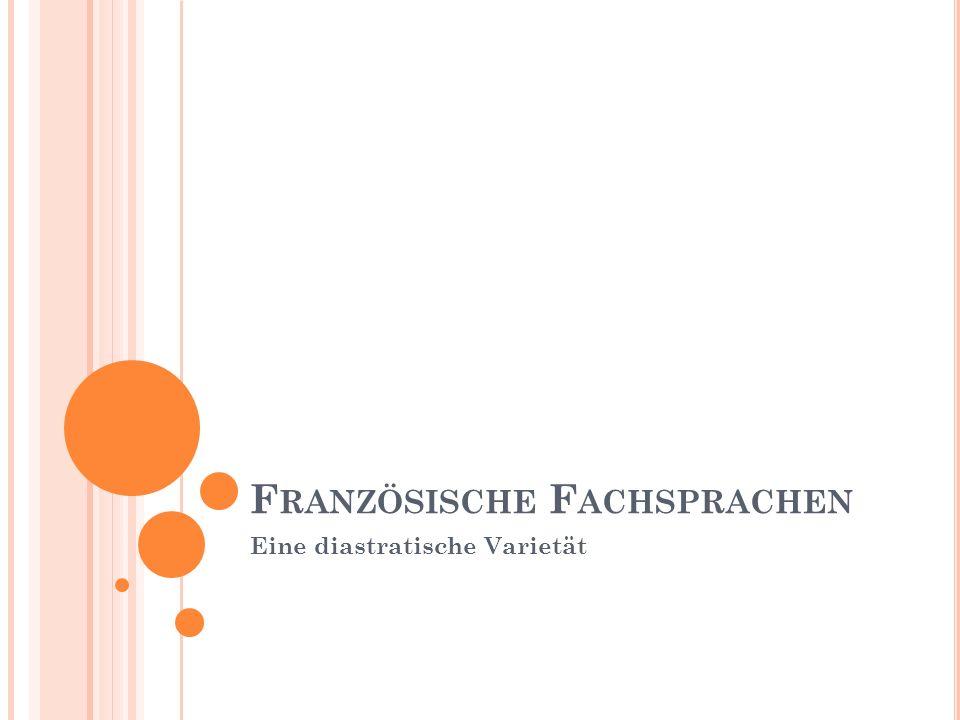 F RANZÖSISCHE F ACHSPRACHEN Eine diastratische Varietät