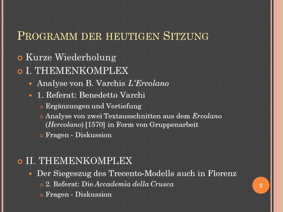 P ROGRAMM DER HEUTIGEN S ITZUNG Kurze Wiederholung I.