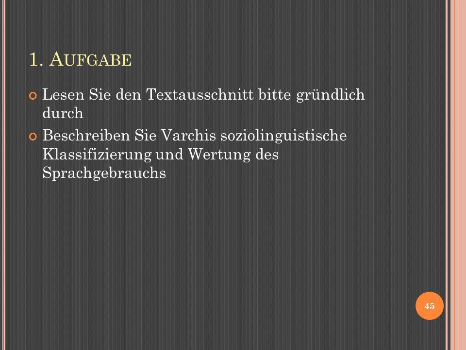 1. A UFGABE Lesen Sie den Textausschnitt bitte gründlich durch Beschreiben Sie Varchis soziolinguistische Klassifizierung und Wertung des Sprachgebrau