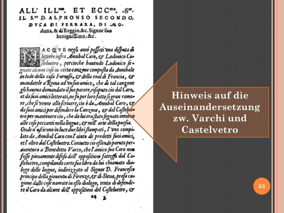 53 Hinweis auf die Auseinandersetzung zw. Varchi und Castelvetro