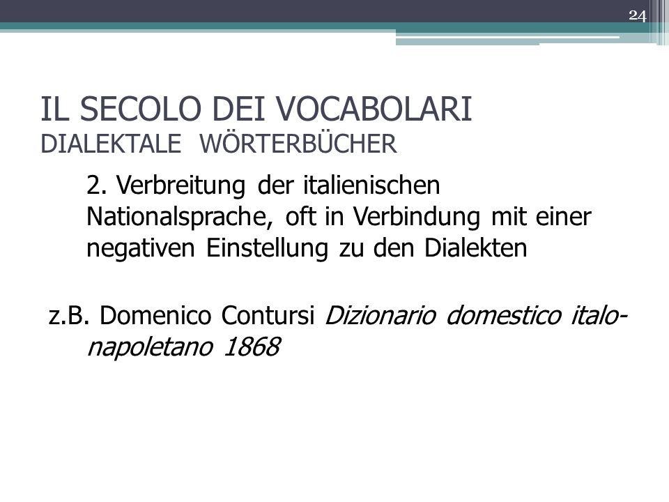 IL SECOLO DEI VOCABOLARI DIALEKTALE WÖRTERBÜCHER 2.