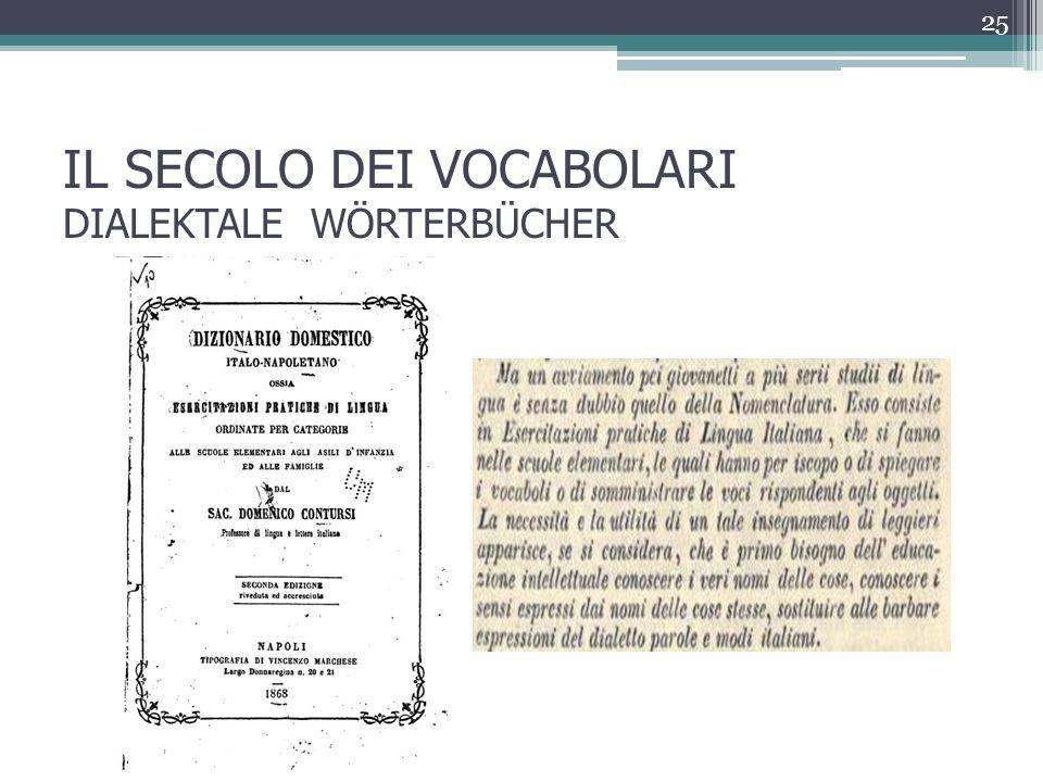 IL SECOLO DEI VOCABOLARI DIALEKTALE WÖRTERBÜCHER 25