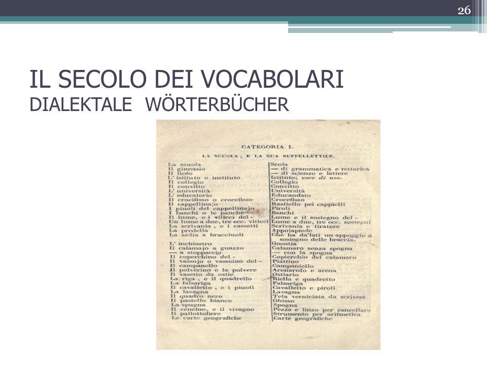 IL SECOLO DEI VOCABOLARI DIALEKTALE WÖRTERBÜCHER 26