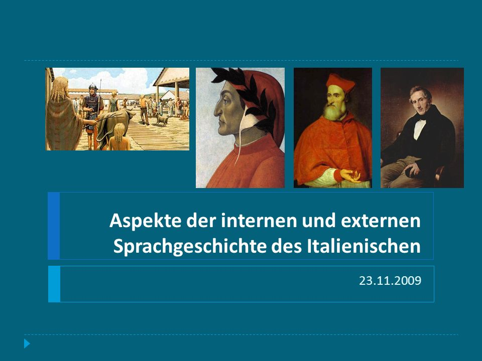 Aspekte der internen und externen Sprachgeschichte des Italienischen 23.11.2009