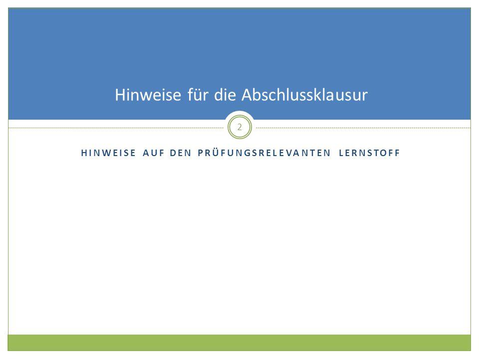 HINWEISE AUF DEN PRÜFUNGSRELEVANTEN LERNSTOFF 2 Hinweise für die Abschlussklausur