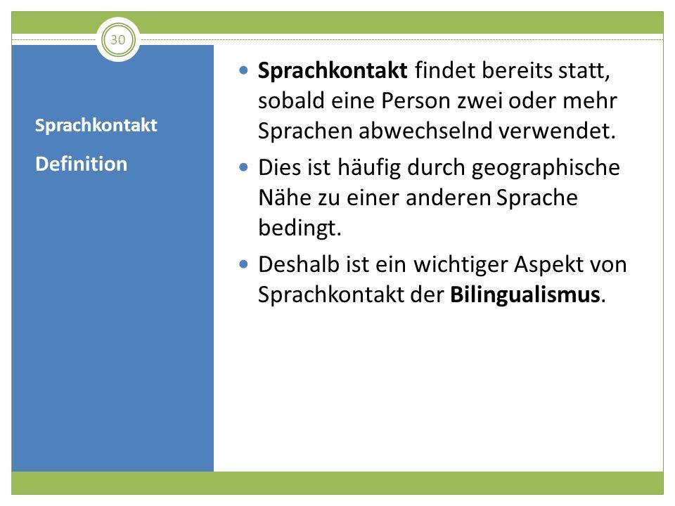 Definition Sprachkontakt findet bereits statt, sobald eine Person zwei oder mehr Sprachen abwechselnd verwendet. Dies ist häufig durch geographische N