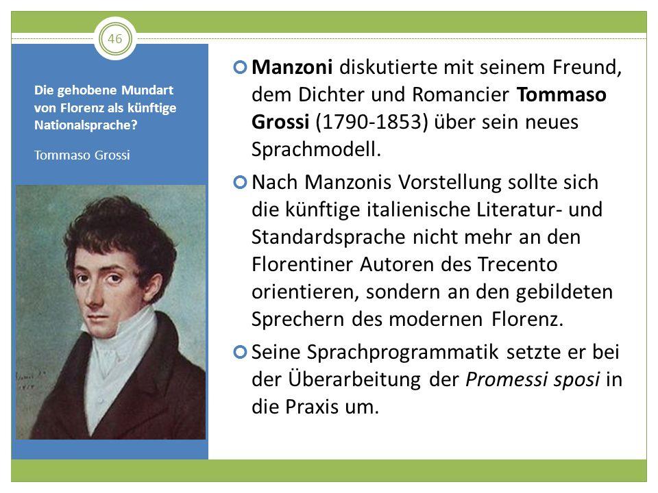 Die gehobene Mundart von Florenz als künftige Nationalsprache? Tommaso Grossi Manzoni diskutierte mit seinem Freund, dem Dichter und Romancier Tommaso