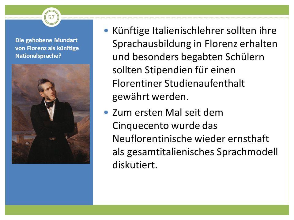 Die gehobene Mundart von Florenz als künftige Nationalsprache? Künftige Italienischlehrer sollten ihre Sprachausbildung in Florenz erhalten und besond