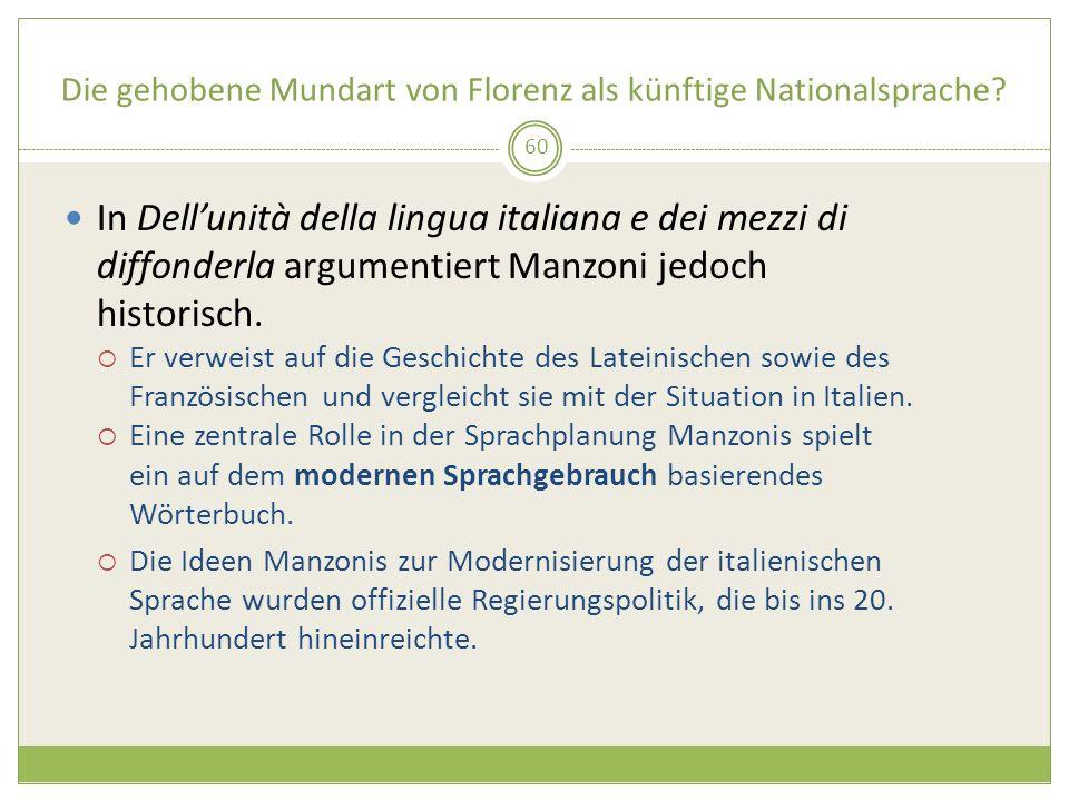 Die gehobene Mundart von Florenz als künftige Nationalsprache? In Dellunità della lingua italiana e dei mezzi di diffonderla argumentiert Manzoni jedo