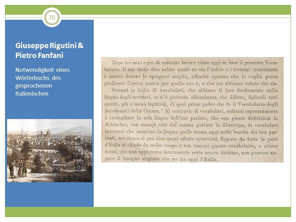 Giuseppe Rigutini & Pietro Fanfani Notwendigkeit eines Wörterbuchs des gesprochenen Italienischen 70