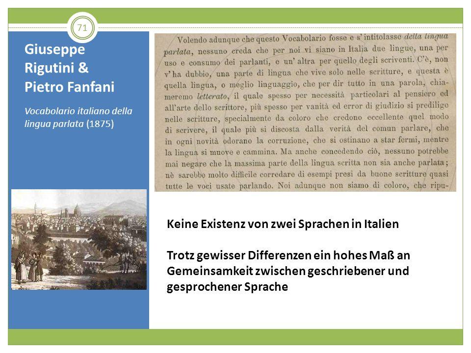 Giuseppe Rigutini & Pietro Fanfani Vocabolario italiano della lingua parlata (1875) 71 Keine Existenz von zwei Sprachen in Italien Trotz gewisser Diff