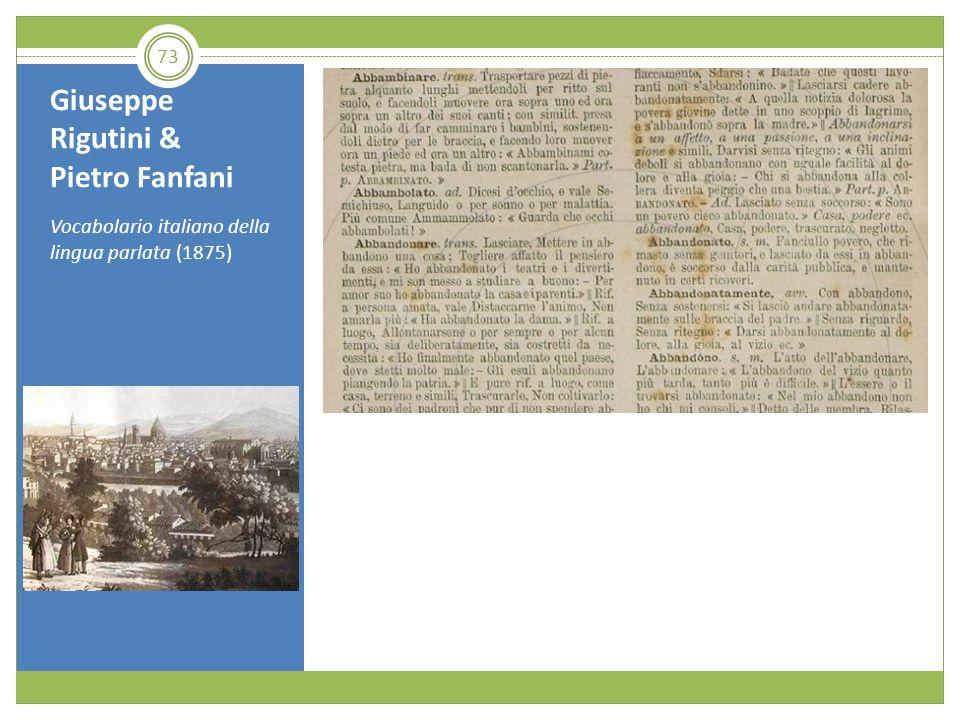 Giuseppe Rigutini & Pietro Fanfani Vocabolario italiano della lingua parlata (1875) 73